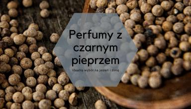 Perfumy z pieprzem